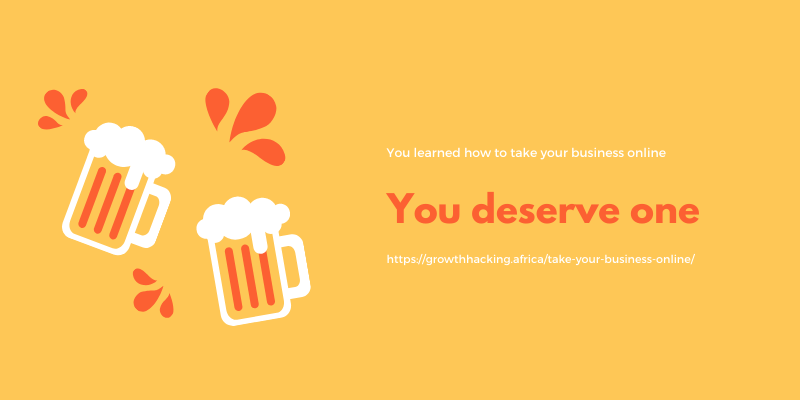 You learned how to take your business online - you deserve one